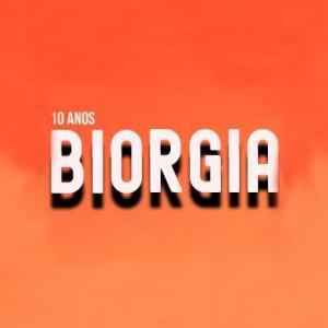 Biorgia - 10 Anos Jogando Bunda