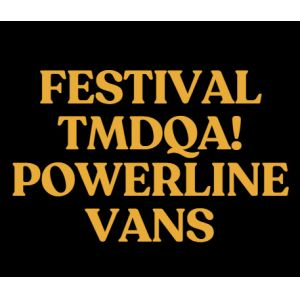 Festival TMDQA! Powerline Vans
