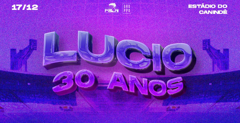 LUCIO 30 ANOS