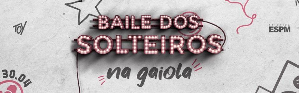 ESPM apres: Baile dos Solteiros – Na Gaiola