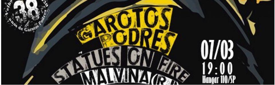 Hangar 110 apresenta: Garotos Podres & Statues on Fire