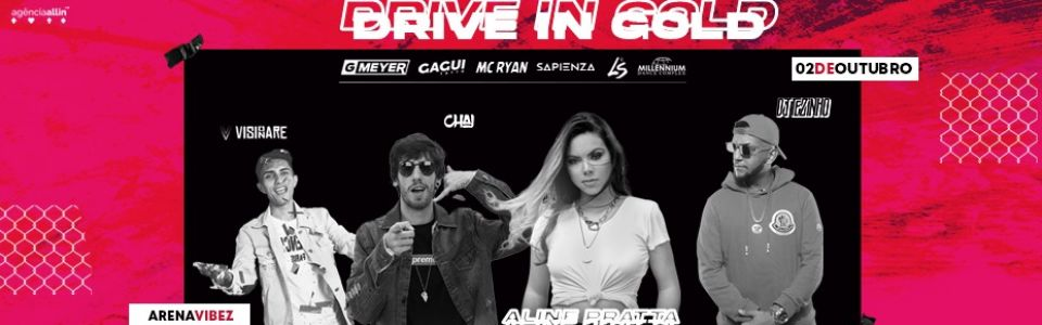 Drive In Gold - Dj Tezinho, Aline Pratta, Chai, Ls, Sapienza, Visionare e muito mais