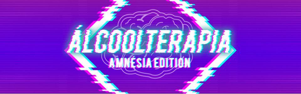 ÁLCOOLTERAPIA - Amnésia Edition