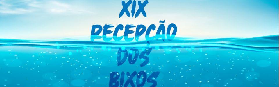 XIX Recepção dos Bixos da Rep. DúMal