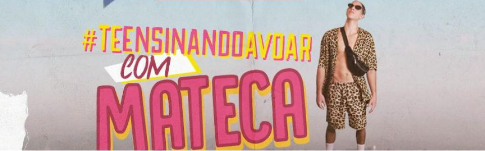 HIGHLIFE #TeEnsinandoAVoar com MATECA