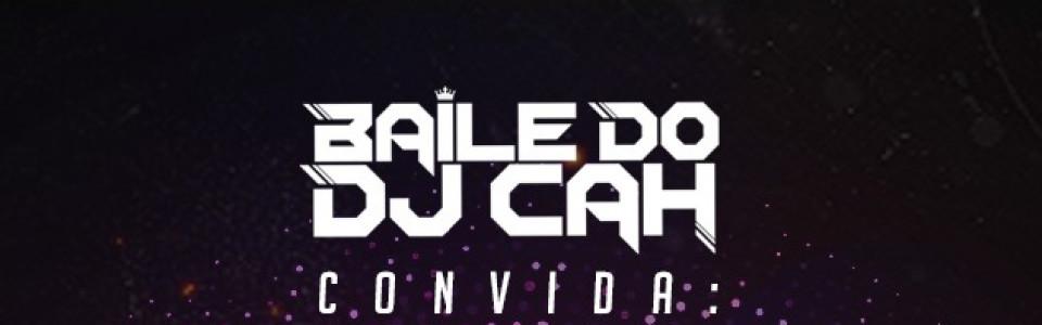 #BaileDoDjCah convida Mc Gomes e Mc Nego Blue
