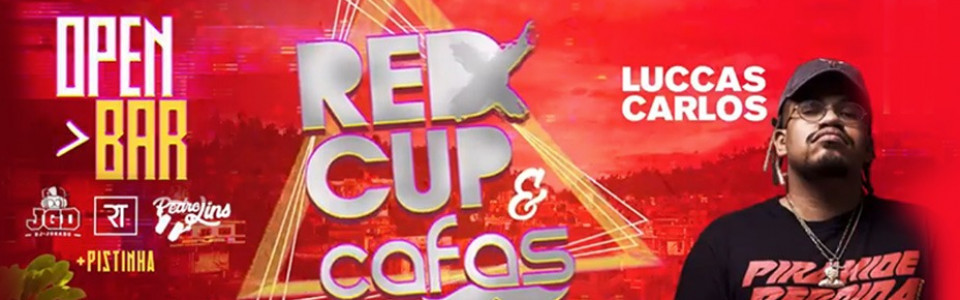 "Red Cup & Cafas ""Favela is Here"" (OPEN BAR + Luccas Carlos)"