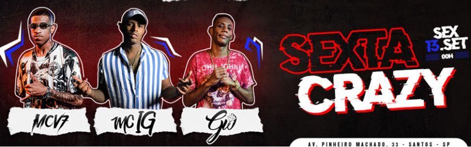 SEXTA CRAZY - MC IG, GW e V7