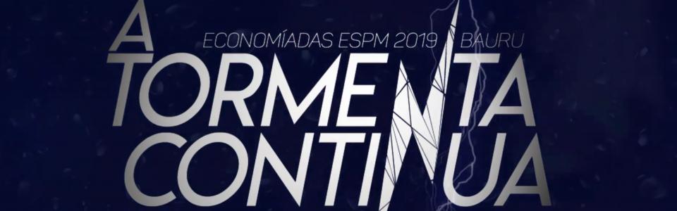 A Tormenta Continua - Economíadas ESPM 2019