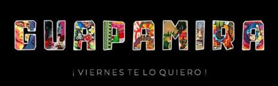 Guapamira - ¡Viernes te lo quiero!