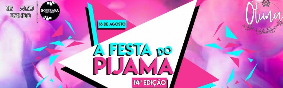 A Festa do Pijama - 14ª Edição