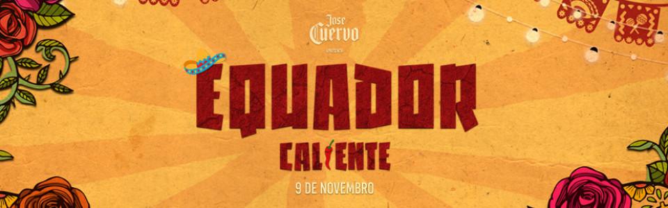 José Cuervo apresenta: Equador Caliente