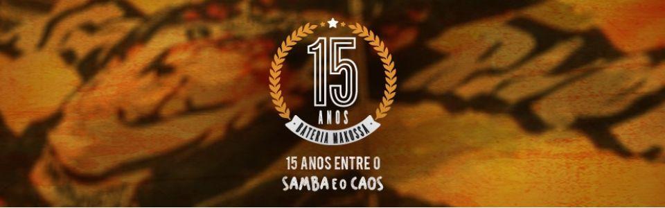 Bateria Makossa: 15 Anos Entre o Samba e o Caos
