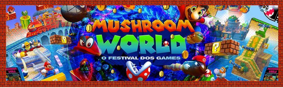 MUSHROOM WORLD - O FESTIVAL DOS GAMES
