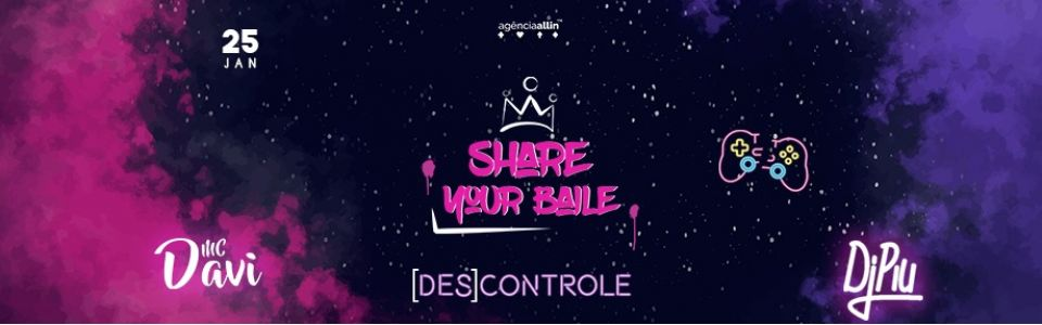 Share Your Baile - Descontrole
