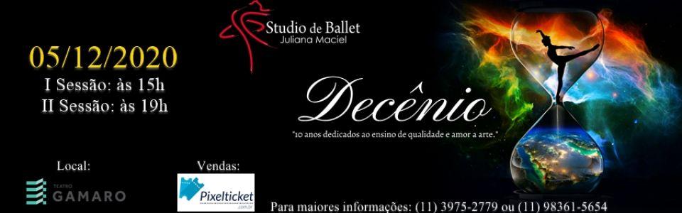 Decênio - Studio de Ballet Juliana Maciel - 15h00