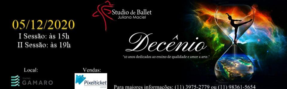 Decênio - Studio de Ballet Juliana Maciel - 19h00