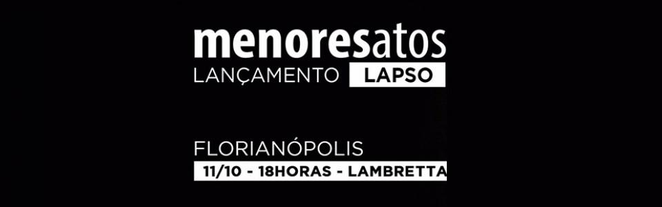 Menores Atos em Florianópolis (Lançamento do CD Lapso)