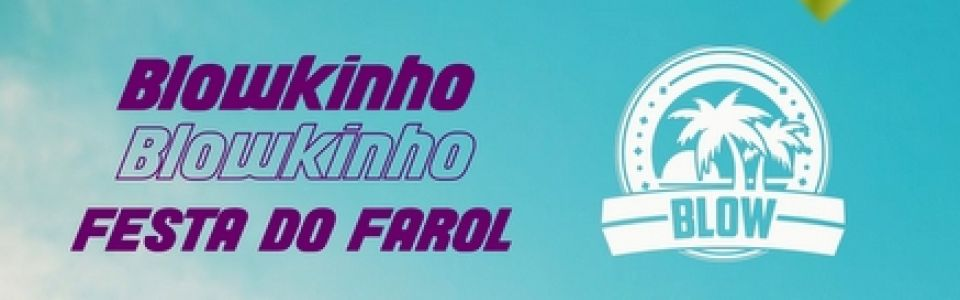 BLOWKINHO   Festa do farol - 23.02