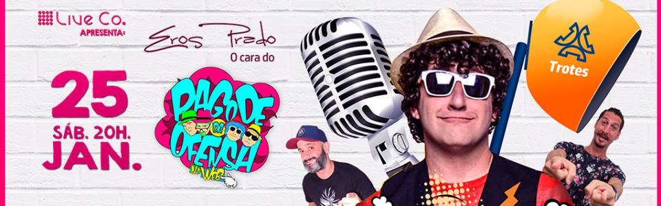 Eros Prado - Entre risos e Rima em Guarulhos/SP