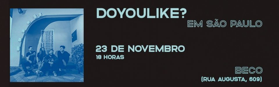 Beco antes apresenta: Doyoulike?