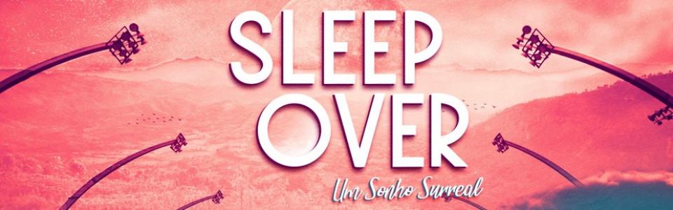 ESPM Apres. SLEEPOVER - Um Sonho Surreal