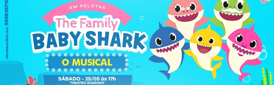 The Baby Shark Family - O Musical - Pelotas