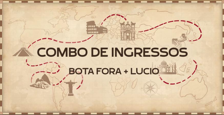 Combo Lúcio + Bota Fora Volta Ao Mundo