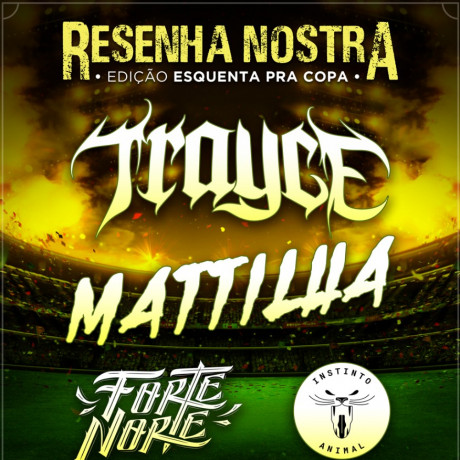 Trayce, Mattilha, Forte Norte e Instinto Animal em São Paulo