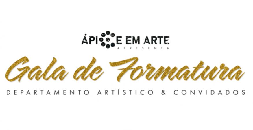 Apice em Arte apresenta. -Gala de Formatura