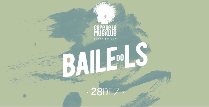 Cafe de La Musique - Barra do Una - 28/12 - Baile do LS