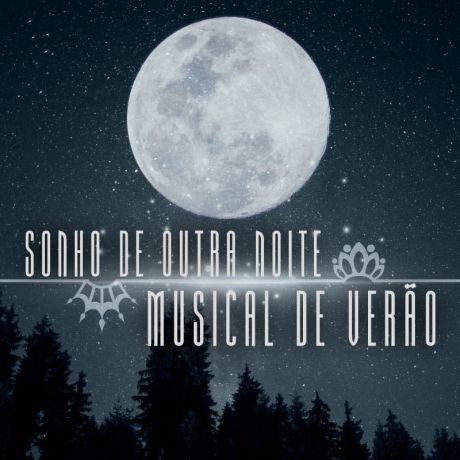 Sonho de Outra Noite Musical de Verão - 06/02/2022
