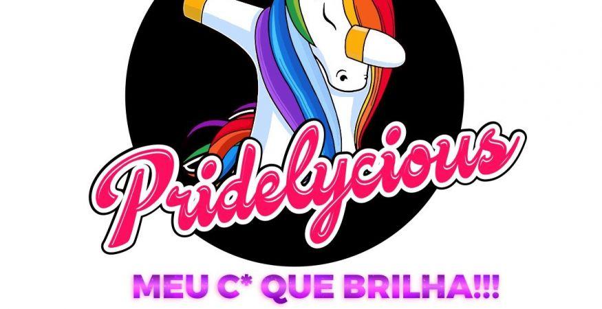 Pridelycious - Meu C* que Brilha!