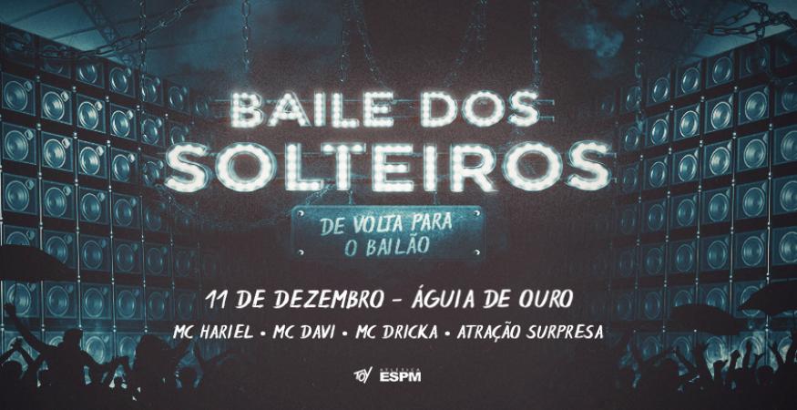 BAILE DOS SOLTEIROS - De volta pro bailão