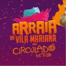 Arraia da Vila Mariana com Circuladô de Fulô