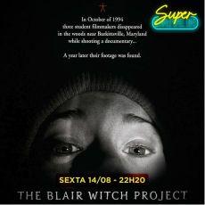 22h20 - Bruxa de Blair - Super Drive-In 14/08
