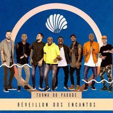 RÉVEILLON DOS ENCANTOS - Turma do Pagode - 02/01