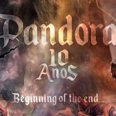 PANDORA 10 ANOS - BEGINNING OF THE END
