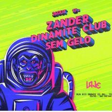 Zander, Dinamite Club e Sem Gelo - LAJE