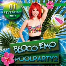 Bloco Emo - Pool Party -  Data Extra