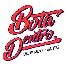 BOTA DENTRO Edição Arena – Dia zero