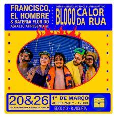 Francisco El Hombre & Bateria Flor do Asfalto apresentam: Bloco Calor da Rua