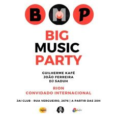 BIG MUSIC PARTY  RION - RYAN LIESTMAN / GUILHERME KAFÉ / JOÃO FERREIRA / DJ SADUH