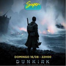 22h - Dunkirk - Super Drive-In 16/08