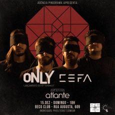 """Only: Lançamento do EP """"Crônico"""" + Cefa em SP."""