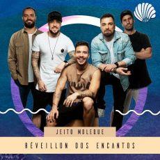 RÉVEILLON DOS ENCANTOS - Jeito Moleque - 30/12