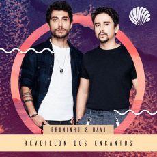RÉVEILLON DOS ENCANTOS - Bruninho & Davi - 29/12