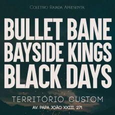 Bullet Bane, Bayside Kings e Black Days em Guarulhos - Território Custom
