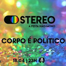 STEREO - A Festa Não-Mono | #3 O Corpo é Político