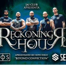 Reckoning Hour - Show de lançamento do álbum Beyond Conviction- Jai Club